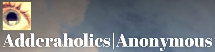 Adderaholics|Anonymous